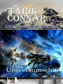 Das Universumschiff (Die Sternen-Legende 2)