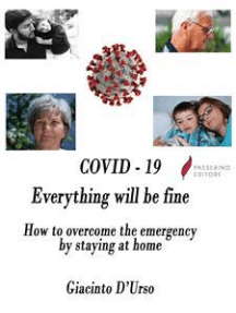 COVID - 19 Everything will be fine: How to overcome the emergency by staying at home