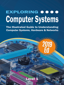 Exploring Computer Systems: The Illustrated Guide to Understanding Computer Systems, Hardware & Networks