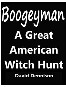 Boogeyman, A Great American Witch Hunt