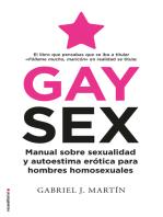 Gay Sex: Manual sobre sexualidad y autoestima erótica para hombres homosexuales