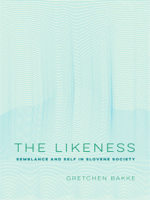 The Likeness: Semblance and Self in Slovene Society