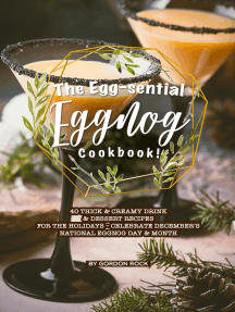 The Egg-sential Eggnog Cookbook!: 40 Thick & Creamy Drink & Dessert Recipes for the Holidays – Celebrate December's National Eggnog Day Month