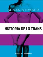Historia de lo trans: Las raíces de la revolución de hoy