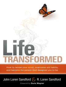 Life Transformed: How to Renew your Mind, Overcome Old Habits, and Become the Person God Designed You to Be