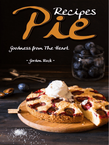 Pie Recipes: Goodness From The Heart
