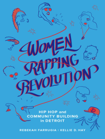 Women Rapping Revolution: Hip Hop and Community Building in Detroit