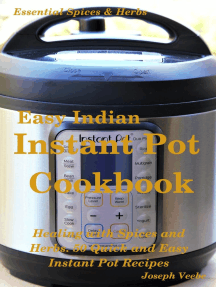 Easy Indian Instant Pot Cookbook: Healing with Spices and Herbs: 50 Healthy Recipes: Essential Spices and Herbs, #11