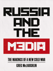 Russia and the Media: The Makings of a New Cold War