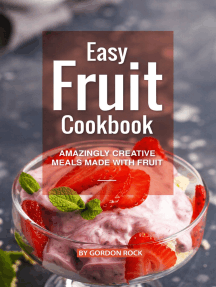 Easy Fruit Cookbook: Amazingly Creative Meals Made with Fruit
