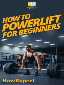How To Powerlift For Beginners: Your Step By Step Guide To Powerlifting For Beginners
