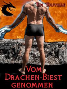 Vom Drachen-Biest genommen: Paranormales Erotik-Abenteuer