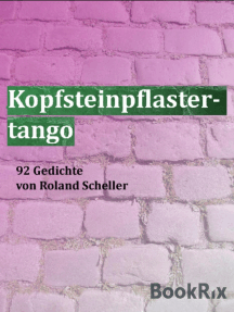 Kopfsteinpflastertango: 92 Gedichte