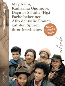 Farbe bekennen: Afro-deutsche Frauen auf den Spuren ihrer Geschichte
