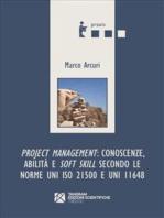 Project Management: conoscenze, abilità e soft skill secondo le norme UNI ISO 21500 e UNI 11648
