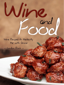 Wine and Food: Wine Recipes to Perfectly Pair with Dinner