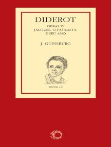 Diderot: obras IV - Jacques, o Fatalista e Seu Amo