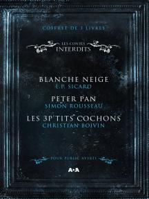 Coffret Numérique 3 livres - Les Contes interdits - Blanche Neige - Peter Pan - Les 3 P'tits cochons
