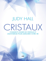 Cristaux: Comment utiliser les cristaux et leur énergie pour améliorer votre vie