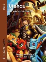 Utenau - Le recrutement