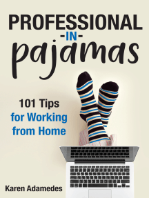 Professional in Pajamas: 101 Tips for Working from Home