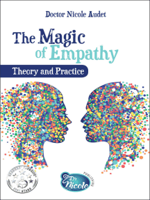 The Magic of Empathy Theory and Practice