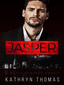Jasper (Book 1): A Mafia Romance (D'Orazio Family Mafia), #1