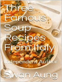 Three Famous Soup Recipes From Italy: Independent Author