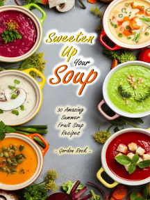 Sweeten Up Your Soup: 30 Amazing Summer Fruit Soup Recipes