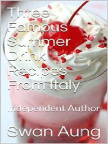 Three Famous Summer Drink Recipes From Italy: Independent Author