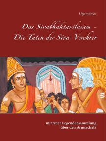 Das Sivabhaktavilasam - Die Taten der Siva-Verehrer