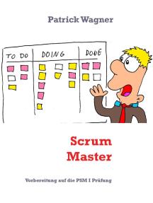 Scrum Master: Vorbereitung auf die PSM I Prüfung