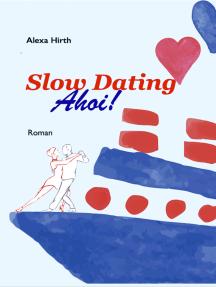 Slow Dating Ahoi!: Roman