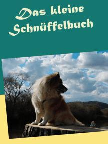 Das kleine Schnüffelbuch: Hunde mit Schnüffelspielen auslasten. Mit einem Anhang zu weiterreichenden Möglichkeiten in der Nasenarbeit.