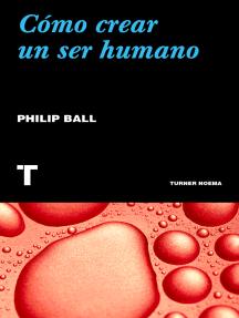Cómo crear un ser humano