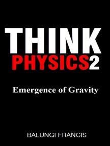 Emergence of Gravity: Think Physics, #2