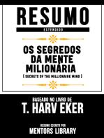 Resumo Estendido: Os Segredos Da Mente Milionária (Secrets Of The Millionaire Mind) - Baseado No Livro De T. Harv Eker