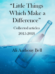 Little Things Which Make a Difference: Collected Articles 2015-2018
