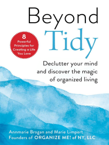 Beyond Tidy: Declutter Your Mind and Discover the Magic of Organized Living