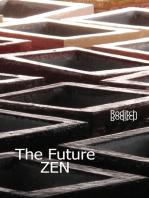 The Future Zen