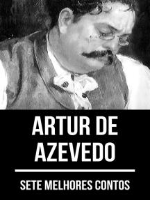 7 melhores contos de Artur de Azevedo