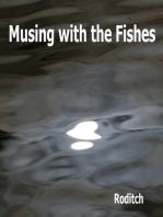 Musing with the Fishes