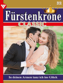 Fürstenkrone Classic 32 – Adelsroman: In deinen Armen tanz ich ins Glück
