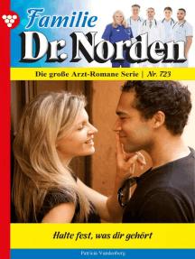 Familie Dr. Norden 723 – Arztroman: Halte fest, was dir gehört