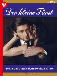 Der kleine Fürst 249 – Adelsroman: Sehnsucht nach dem zweiten Glück