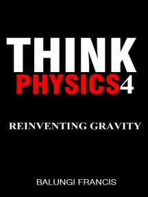 Reinventing Gravity: Think Physics, #4