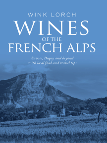 Wines of The French Alps: Savoie, Bugey and beyond with local food and travel tips.