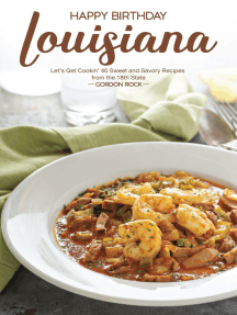 Happy Birthday Louisiana!: Let's Get Cookin' 40 Sweet and Savory Recipes From the 18th State