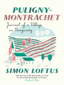 Puligny-Montrachet: Journal of a Village in Burgundy