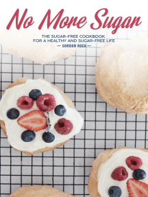 No More Sugar: The Sugar-Free Cookbook for a Healthy and Sugar-Free Life